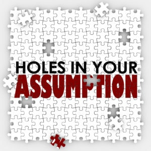 Hole in Your Assumption words on puzzle pieces to illustrate a bad or wrong guess, suspicion, theory or expectation